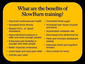 What are the benefits of SlowBurn?